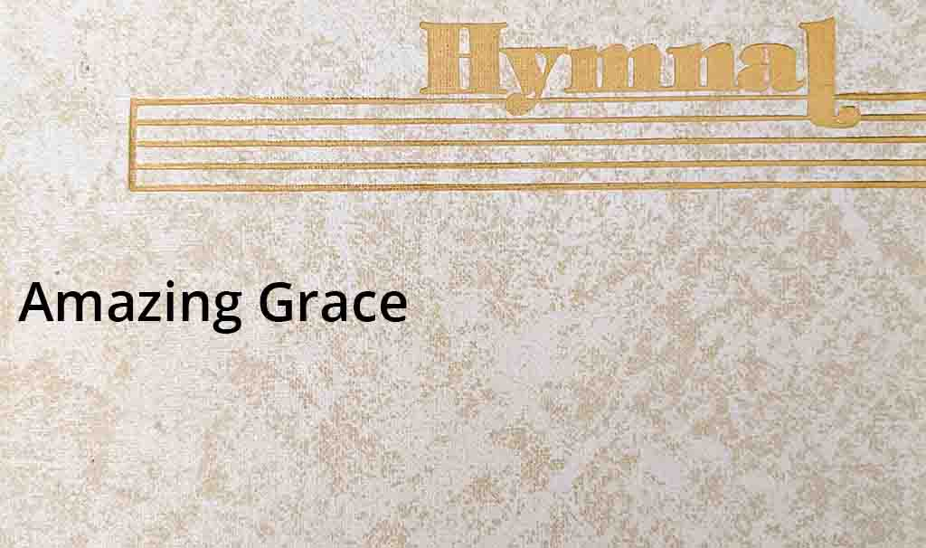 Amazing Grace – Hymn Lyrics