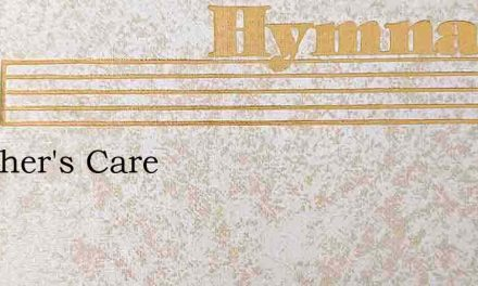 A Father's Care – Hymn Lyrics