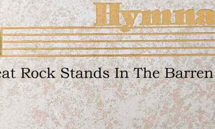 A Great Rock Stands In The Barren Land – Hymn Lyrics