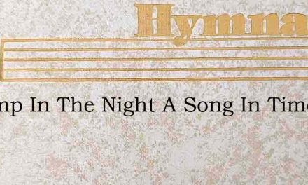 A Lamp In The Night A Song In Time Of So – Hymn Lyrics