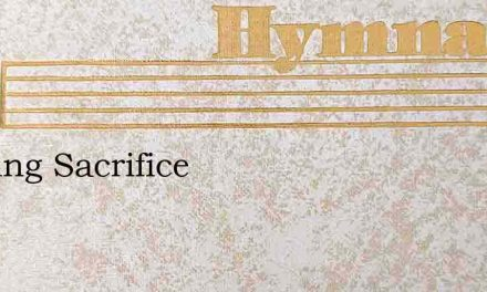 A Living Sacrifice – Hymn Lyrics