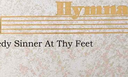 A Needy Sinner At Thy Feet – Hymn Lyrics