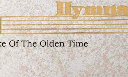 A Take Of The Olden Time – Hymn Lyrics