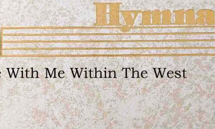 Abide With Me Within The West – Hymn Lyrics