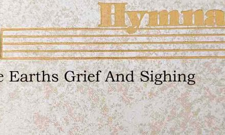 Above Earths Grief And Sighing – Hymn Lyrics