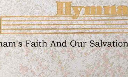 Abraham's Faith And Our Salvation – Hymn Lyrics