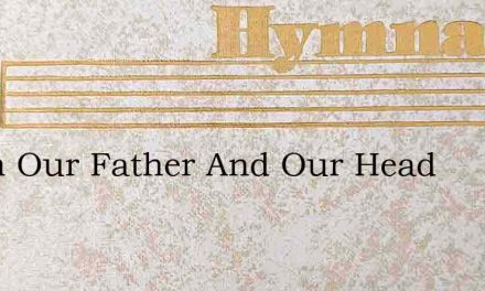 Adam Our Father And Our Head – Hymn Lyrics