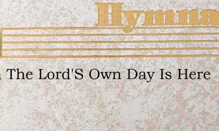 Again The Lord'S Own Day Is Here – Hymn Lyrics