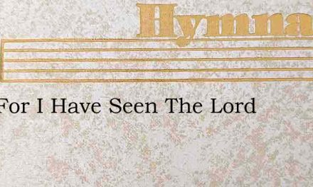 Alas For I Have Seen The Lord – Hymn Lyrics