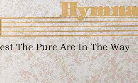 All Blest The Pure Are In The Way – Hymn Lyrics