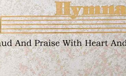All Laud And Praise With Heart And Voice – Hymn Lyrics