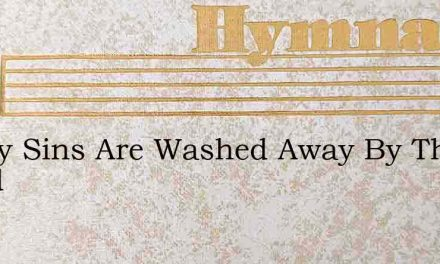 All My Sins Are Washed Away By The Blood – Hymn Lyrics