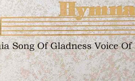 Alleluia Song Of Gladness Voice Of Everl – Hymn Lyrics