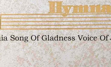 Alleluia Song Of Gladness Voice Of Joy T – Hymn Lyrics