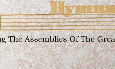 Among The Assemblies Of The Great – Hymn Lyrics