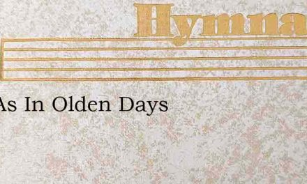 And As In Olden Days – Hymn Lyrics