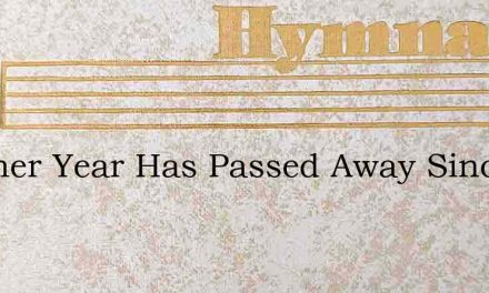 Another Year Has Passed Away Since Last – Hymn Lyrics