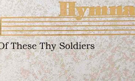 Arm Of These Thy Soldiers – Hymn Lyrics