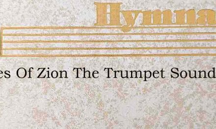 Armies Of Zion The Trumpet Sounds – Hymn Lyrics