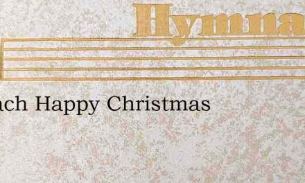 As Each Happy Christmas – Hymn Lyrics