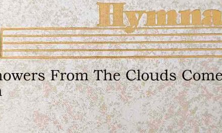 As Showers From The Clouds Come Down – Hymn Lyrics