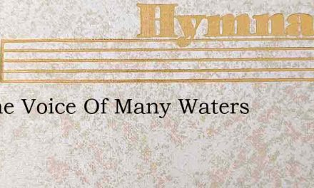 As The Voice Of Many Waters – Hymn Lyrics