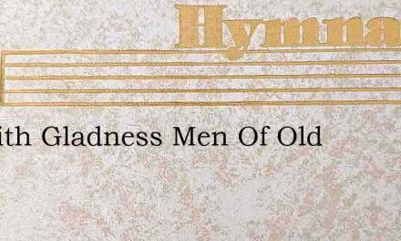 As With Gladness Men Of Old – Hymn Lyrics