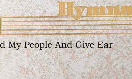 Attend My People And Give Ear – Hymn Lyrics