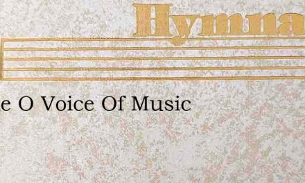 Awake O Voice Of Music – Hymn Lyrics