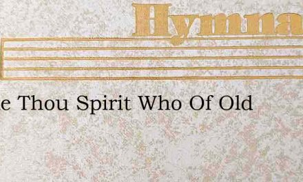 Awake Thou Spirit Who Of Old – Hymn Lyrics