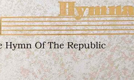Battle Hymn Of The Republic – Hymn Lyrics
