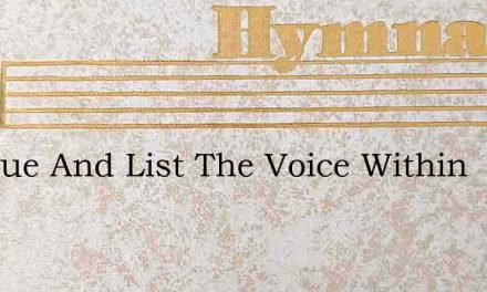 Be True And List The Voice Within – Hymn Lyrics