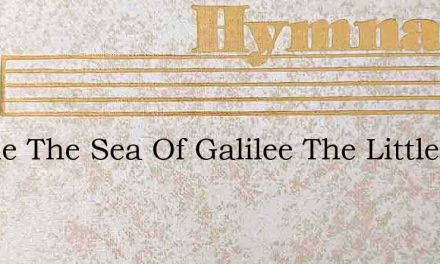 Beside The Sea Of Galilee The Little Chi – Hymn Lyrics
