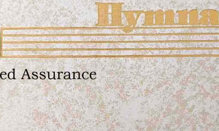 Blessed Assurance – Hymn Lyrics