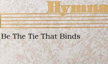 Blest Be The Tie That Binds – Hymn Lyrics