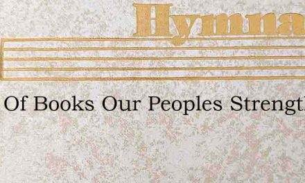 Book Of Books Our Peoples Strength – Hymn Lyrics