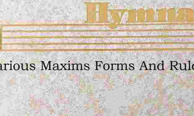 By Various Maxims Forms And Rules – Hymn Lyrics