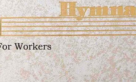 Call For Workers – Hymn Lyrics