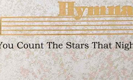 Can You Count The Stars That Nightly – Hymn Lyrics