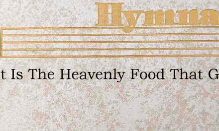 Christ Is The Heavenly Food That Gives – Hymn Lyrics