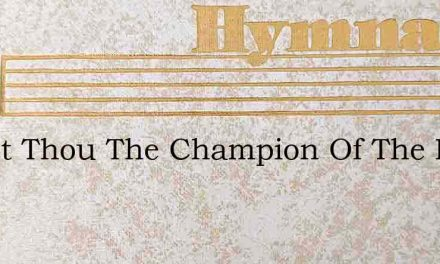 Christ Thou The Champion Of The Band Who – Hymn Lyrics