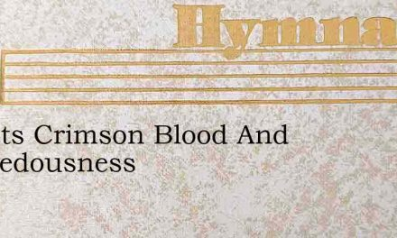Christs Crimson Blood And Rightedousness – Hymn Lyrics