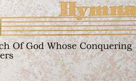 Church Of God Whose Conquering Banners – Hymn Lyrics