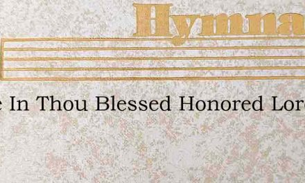 Come In Thou Blessed Honored Lord – Hymn Lyrics