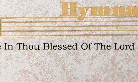 Come In Thou Blessed Of The Lord – Hymn Lyrics