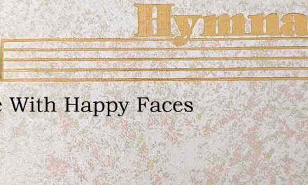 Come With Happy Faces – Hymn Lyrics