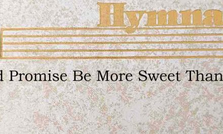 Could Promise Be More Sweet Than This – Hymn Lyrics