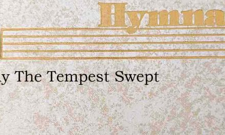 Darkly The Tempest Swept – Hymn Lyrics