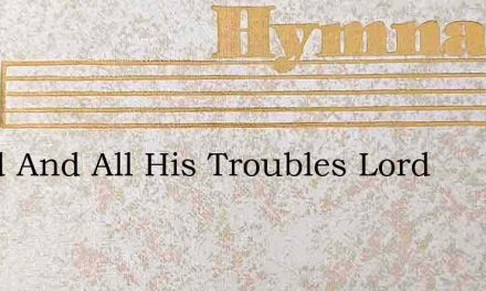 David And All His Troubles Lord – Hymn Lyrics