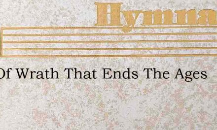 Day Of Wrath That Ends The Ages – Hymn Lyrics
